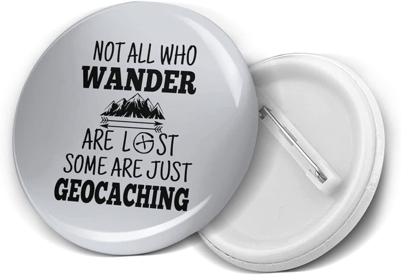 Not All Wander Lost Geocaching 1.2/1.8/2.3 Inch Round Pins Brooches Button Medal Tinplate Brooches Emblem Adult Children Pin Badges Decor for Backpacks Costume