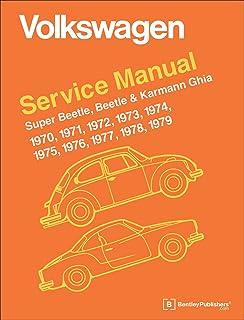 Volkswagen Super Beetle, Beetle & Karmann Ghia Official Service Manual: 1970, 1971, 1972, 1973, 1974, 1975, 1976, 1977,