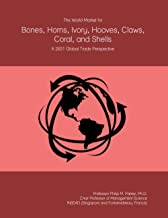 The World Market for Bones, Horns, Ivory, Hooves, Claws, Coral, and Shells: A 2021 Global Trade Perspective