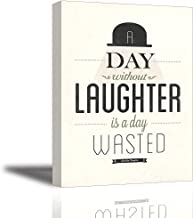 Quotes Wall Art Decor, Well-known Saying Aphorism A Day Without Laughter is a Day Wasted by Charlie Chaplin, Inspirational Happiness Celebrated Dictum Spirit Motto Canvas Prints (with Inner Frame)