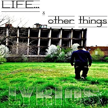 Life & Other Things