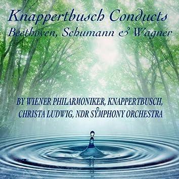 Knappertsbusch Conduct Beethoven, Schumann & Wagner