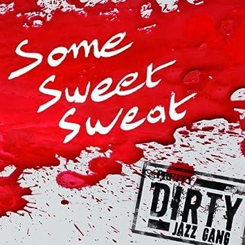 Some Sweet Sweat