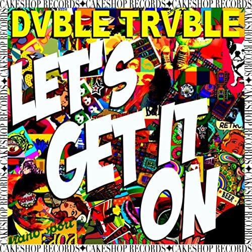 Dvble Trvble