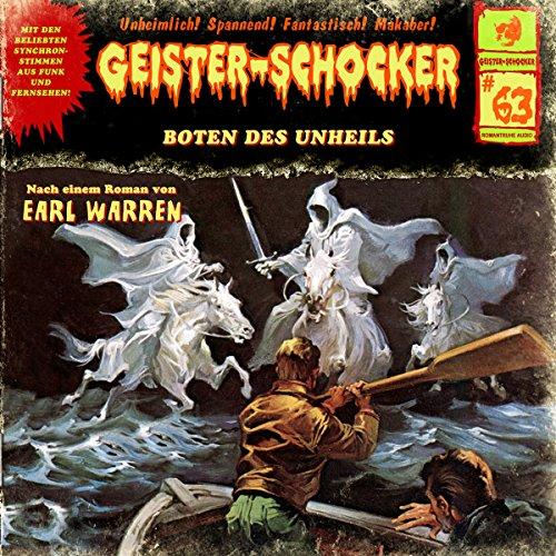 Boten des Unheils     Geister-Schocker 63              Autor:                                                                                                                                 Earl Warren                               Sprecher:                                                                                                                                 Martin Kautz,                                                                                        Norman Matt,                                                                                        Roland Wolf,                   und andere                 Spieldauer: 1 Std. und 18 Min.     6 Bewertungen     Gesamt 4,5