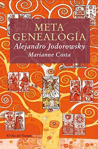 Metagenealogía: El árbol genealógico como arte, terapia y búsqueda del Yo esencial (El Ojo del T
