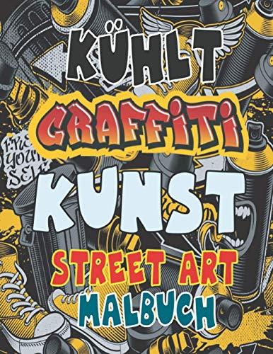 kühlt Graffiti Kunst Street Art Malbuch: Bestes Buch mit atemberaubenden Street Art-Grafiken