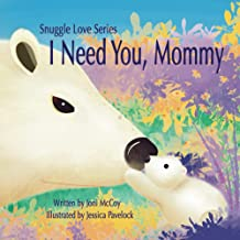 I Need You, Mommy (Snuggle Love Series)