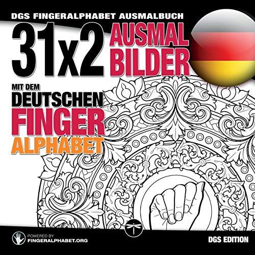 31x2 Ausmalbilder mit dem deutschen Fingeralphabet: DGS Fingeralphabet Ausmalbuch (Sign Language Alphabet Coloring Books, Band 2)