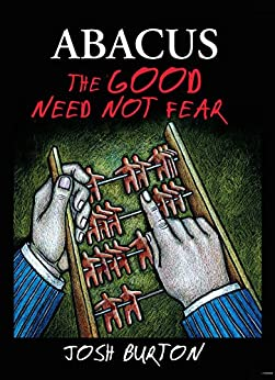Abacus: The Good Need Not Fear by [Josh Burton]