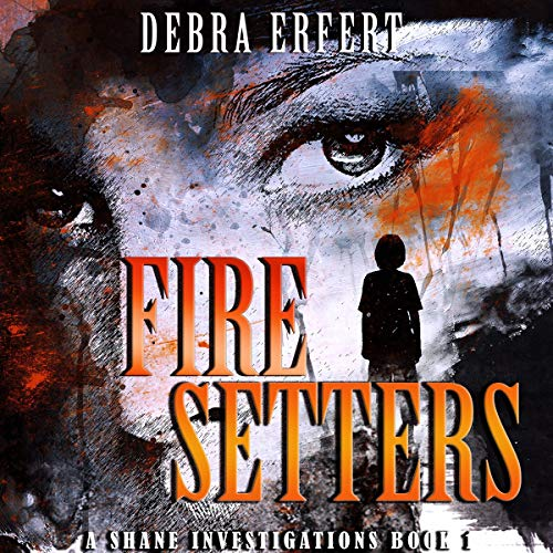 Fire Setters Audiobook By Debra Erfert cover art