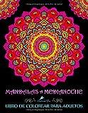 Mandalas A Medianoche: Libro De Colorear Para Adultos