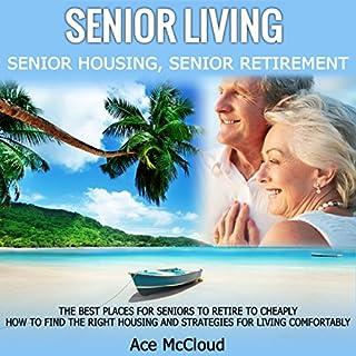 Senior Living: Senior Housing: Senior Retirement cover art