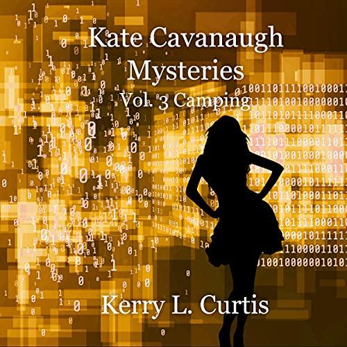 Camping: Kate Cavanaugh Mystery, Book 3