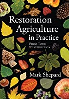 Restoration Agriculture in Practice: Video Tour & Instruction [DVD]