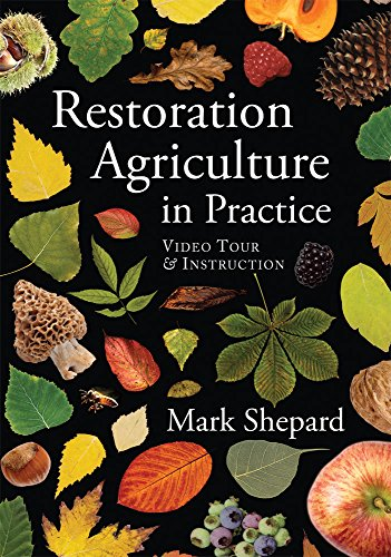 Restoration Agriculture in Practice: Vídeo Tour & Instruction