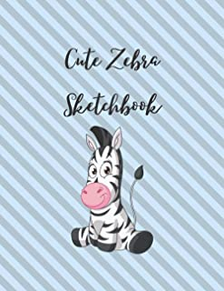 "Cute Zebra Sketchbook: Fun Novelty Animal Sketchbook, 120 Blank White Pages, Handy Larger Size (8.5""x11""), High Quality ma..."