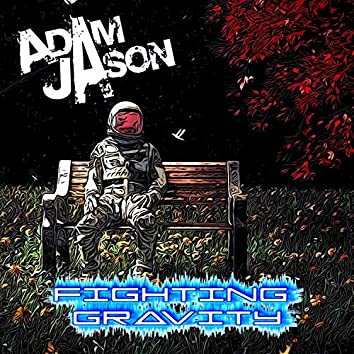 Fighting Gravity (Single)