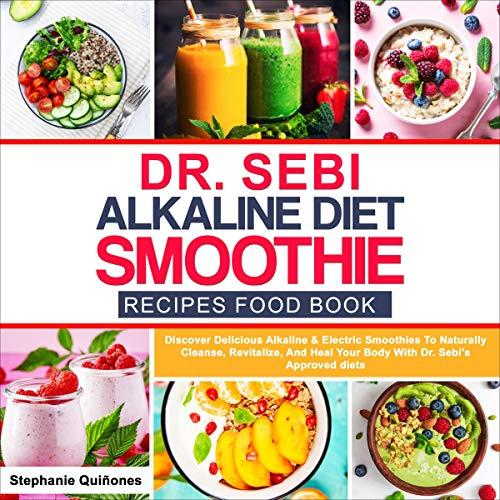 Dr. Sebi Alkaline Diet Smoothie Recipes Food Book Titelbild
