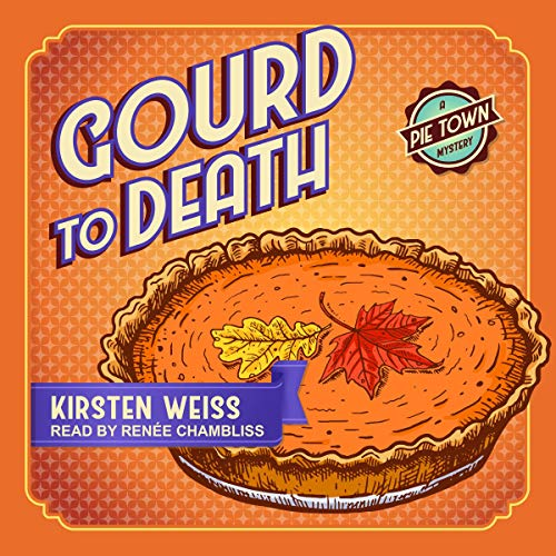 Gourd to Death: Pie Town Mystery Series, Book 5