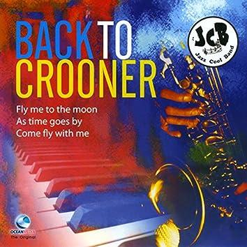 Back to Crooner