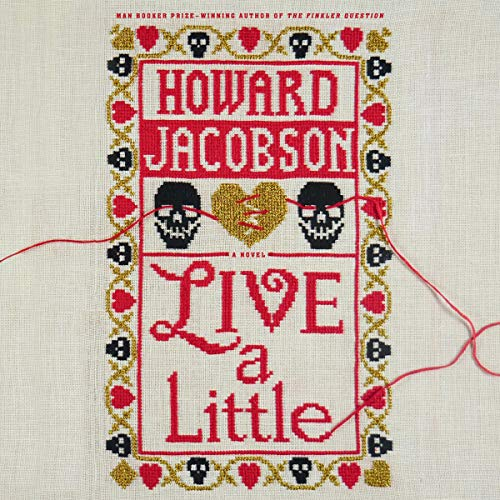 Live a Little Audiobook By Howard Jacobson cover art