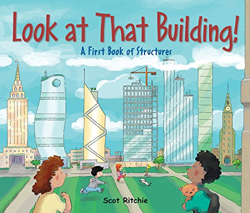 Compare Textbook Prices for Look at That Building!: A First Book of Structures Exploring Our Community  ISBN 8601400788196 by Ritchie, Scot,Ritchie, Scot