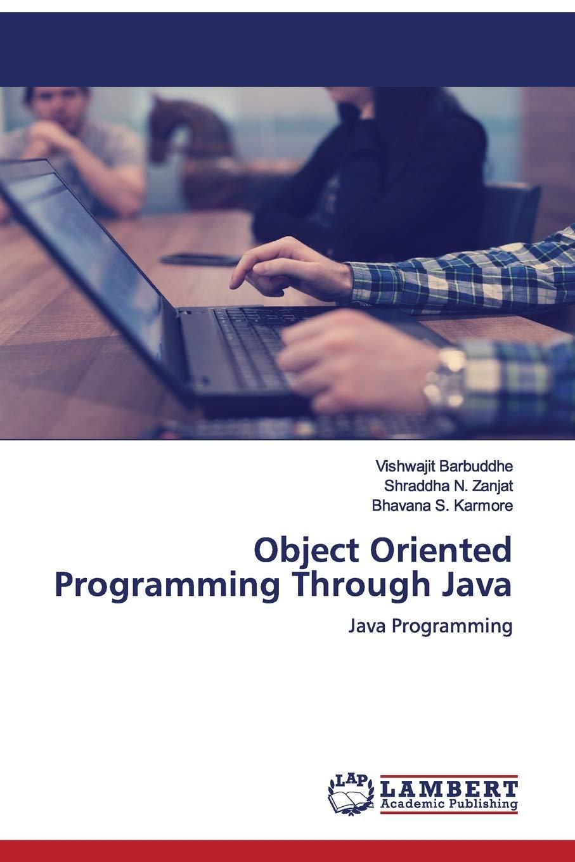 Object Oriented Programming Through Java: Java Programming