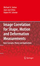 Image Correlation for Shape, Motion and Deformation Measurements: Basic Concepts,Theory and Applications PDF