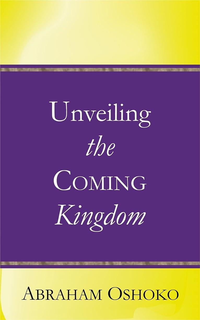 バスト収まる文献Unveiling The Coming Kingdom (English Edition)