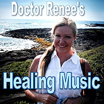 Doctor Renee's Healing Music