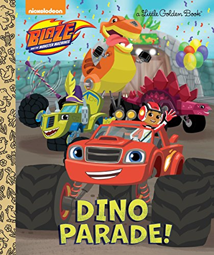 Dino Parade! (Blaze and the Monster Machines) (Little Golden Book)