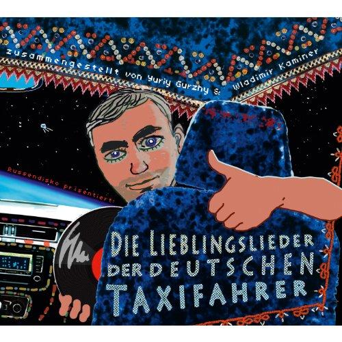 Russendisko präsentiert: Die Lieblingslieder der deutschen Taxifahrer (Compiled by Wladimir Kaminer & Yuriy Gurzhy)