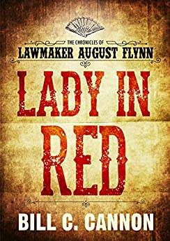 Lady in Red (The Chronicles of Lawmaker August Flynn Book 5) by [Bill C Cannon]