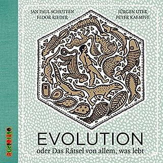 Evolution: oder das Rätsel von allem, was lebt                   Autor:                                                                                                                                 Jan Paul Schutten                               Sprecher:                                                                                                                                 Jürgen Uter,                                                                                        Peter Kaempfe                      Spieldauer: 3 Std. und 58 Min.     5 Bewertungen     Gesamt 4,4