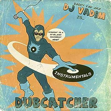 Dubcatcher - Instrumentals