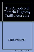 The Annotated Ontario Highway Traffic Act: 2012