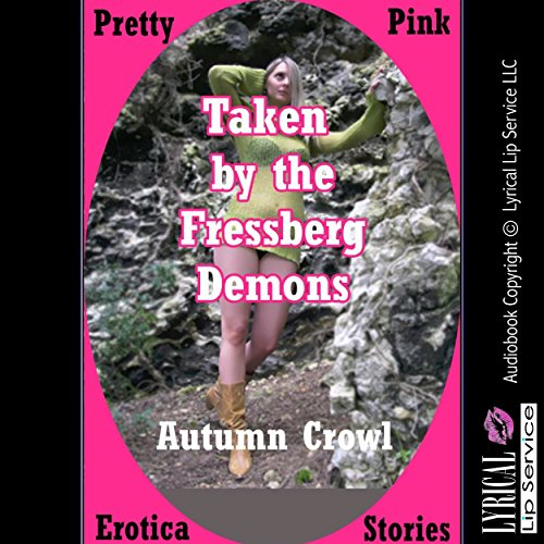 Taken by the Fressberg Demons Audiobook By Autumn Crowl cover art