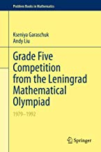 Grade Five Competition from the Leningrad Mathematical Olympiad: 1979–1992 (Problem Books in Mathematics)
