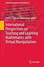 International Perspectives on Teaching and Learning Mathematics with Virtual Manipulatives (Mathematics Education in the Digital Era Book 7)