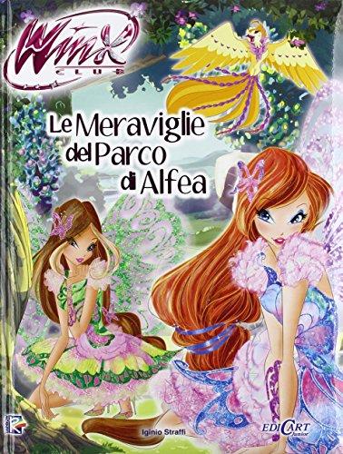 Le meraviglie del parco di Alfea. Winx club. Con aggiornamento online