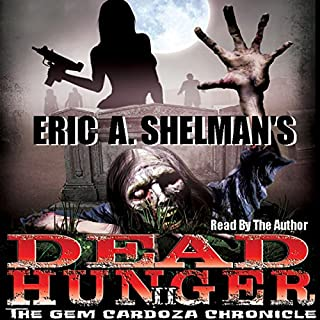 Dead Hunger II: The Gem Cardoza Chronicle     Volume 2              By:                                                                                                                                 Eric A. Shelman                               Narrated by:                                                                                                                                 Eric A. Shelman                      Length: 9 hrs and 27 mins     35 ratings     Overall 4.5