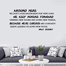 Iunant Mural Saying Wall Decal Sticker Art Mural Home Decor Quote Around Here We Don't Look Backwards for Very Long We Keep Moving Forward Opening New Doors for Living Room Bedroom