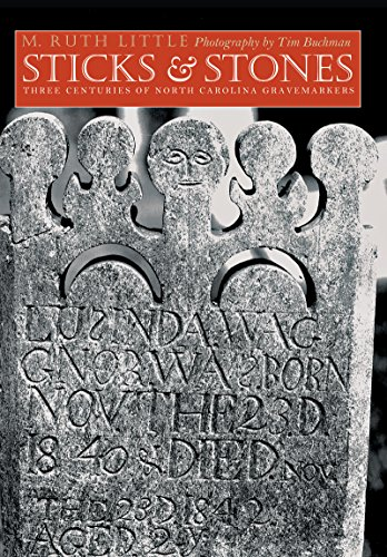 Compare Textbook Prices for Sticks and Stones: Three Centuries of North Carolina Gravemarkers Richard Hampton Jenrette Series in Architecture and the Decorative Arts Reprint Edition ISBN 9781469621357 by Little, M. Ruth