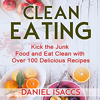 Clean Eating: Tips to Maintaining Your Clean Eating cover art