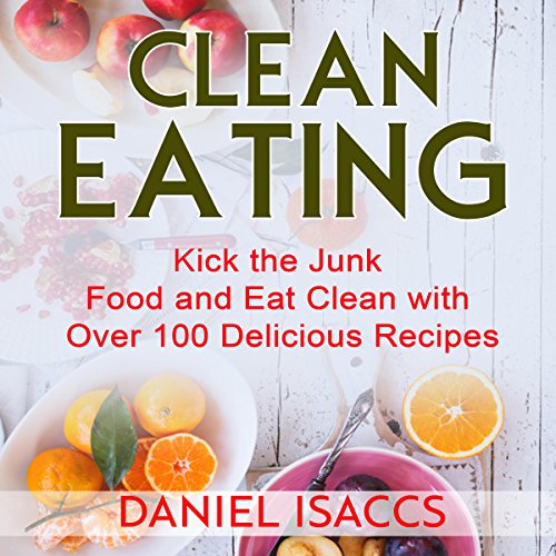 Clean Eating: Tips to Maintaining Your Clean Eating audiobook cover art