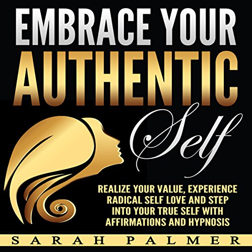 Embrace Your Authentic Self audiobook cover art