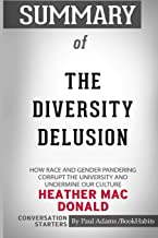 Summary of The Diversity Delusion by Heather Mac Donald: Conversation Starters