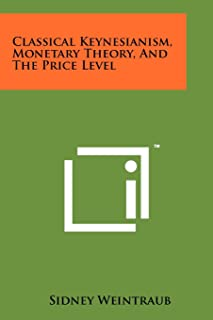 Classical Keynesianism, Monetary Theory, And The Price Level