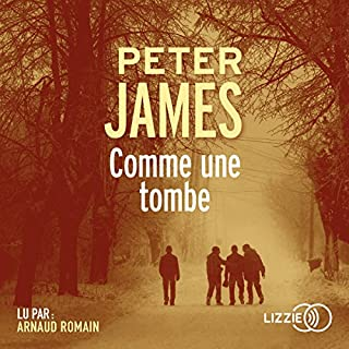Comme une tombe                   De :                                                                                                                                 Peter James                               Lu par :                                                                                                                                 Arnaud Romain                      Durée : 11 h et 54 min     80 notations     Global 4,6